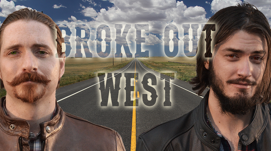 Broke Out West